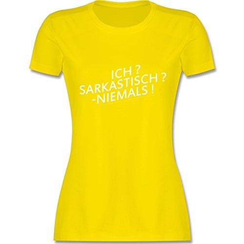 Statement Shirts - Ich? Sarkastisch ? -Niemals! - tailliertes Premium T-Shirt mit Rundhalsausschnitt für Damen Lemon Gelb