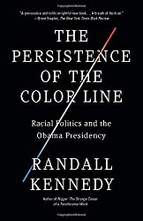 The Persistence of the Color Line: Racial Politics and the Obama Presidency by Randall Kennedy (2012-04-17)