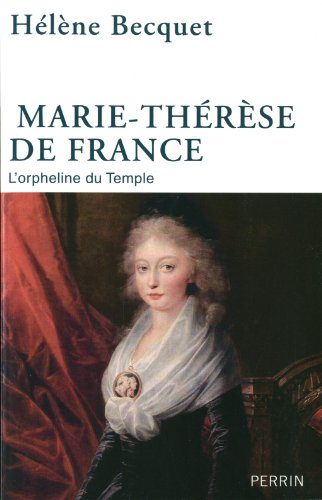 Marie-Thérèse de France : L'orpheline du Templer par Hélène Becquet