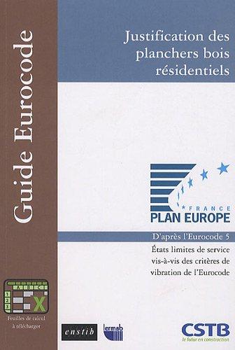 Justification des planchers bois résidentiels: D'aprés l'Eurocode 5.Etats limites de service vis-à-vis des critères de vibration de l'Eurocode par ENSTIB