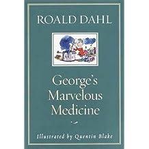 George's Marvelous Medicine by Roald Dahl (2002-06-11)