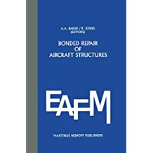 Bonded Repair of Aircraft Structures: v. 7 (Engineering Applications of Fracture Mechanics)