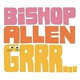 Songtexte von Bishop Allen - Grrr…