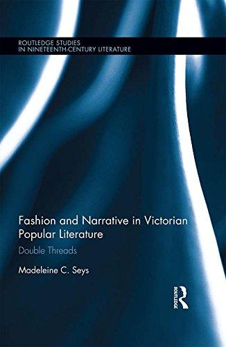 Kostüm Jahrhundert 1800 - Fashion and Narrative in Victorian Popular Literature: Double Threads (Routledge Studies in Nineteenth Century Literature Book 25) (English Edition)