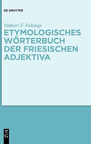Etymologisches Wörterbuch der friesischen Adjektiva