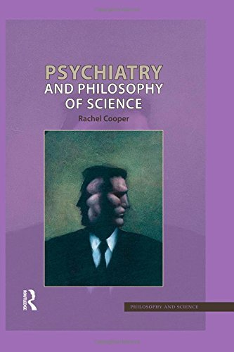 Psychiatry and Philosophy of Science (Philosophy & Science) by Rachel Cooper (2007-11-27)