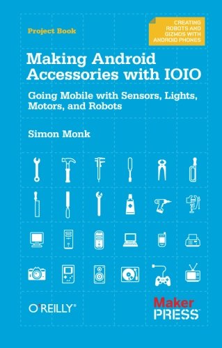 Making Android Accessories with IOIO por Simon Monk