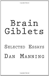Brain Giblets: Collected Essays