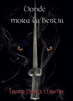 Donde mora la bestia (Spanish Edition)