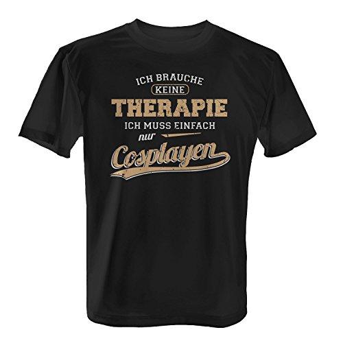 Fashionalarm Herren T-Shirt - Ich brauche keine Therapie - Cosplayen | Fun Shirt mit Spruch als Geschenk Idee für Hobby Cosplayer Anime Cosplay, Farbe:schwarz;Größe:XL