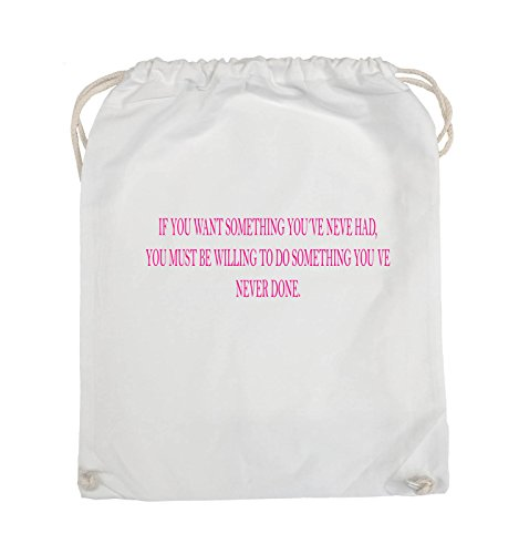 Comedy Bags - If you want something you've never had. - Turnbeutel - 37x46cm - Farbe: Schwarz / Silber Weiss / Pink