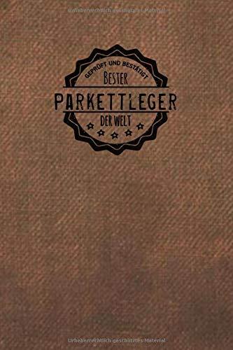 Geprüft und Bestätigt bester Parkettleger der Welt: inkl. Terminplaner 2020 ★ | Das perfekte Geschenk für Männer, die Parkett legen  | Geschenkidee | Geschenke