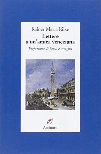 Lettere a un'amica veneziana por Rainer Maria Rilke