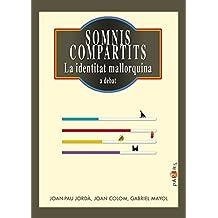 Somnis compartits: La identitat mallorquina a debat (Papers)