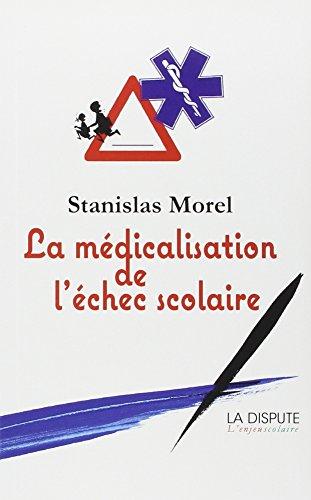La médicalisation de l'échec scolaire par Stanislas Morel