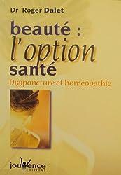 BEAUTE : L'OPTION SANTE. Digiponcture et homéopathie