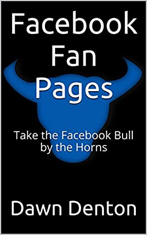 Facebook Fan Pages: Take the Facebook Bull by the Horns