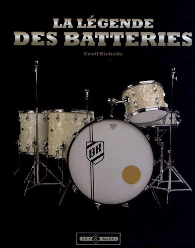 La légende des batteries : Une histoire du kit de batterie par Geoff Nicholls
