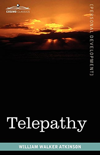 Telepathy: Its Theory, Facts, and Proof
