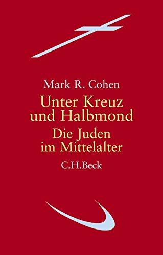 Unter Kreuz und Halbmond: Die Juden im Mittelalter