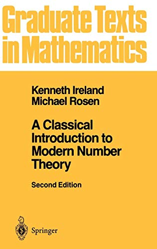 A Classical Introduction to Modern Number Theory (Graduate texts in mathematics, vol.84)