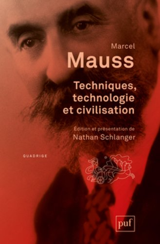 Techniques, technologie et civilisation par Marcel Mauss, Nathan Schlanger