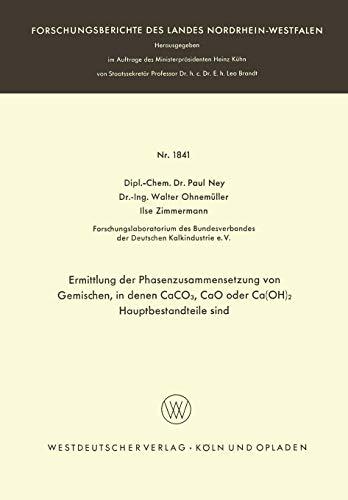 Ermittlung der Phasenzusammensetzung von Gemischen, in denen CaCO3, CaO oder Ca(OH)2 Hauptbestandteile sind (Forschungsberichte des Landes Nordrhein-Westfalen)