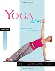 Yoga Abs: Moving from Your Core by Judith Hanson Lasater (2005-02-10)