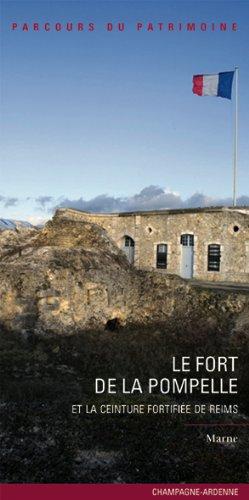 Le fort de la Pompelle : Et la ceinture fortifiée de Reims par Marc Bouxin