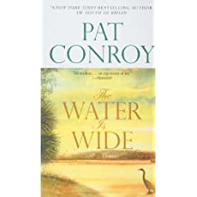 The Water Is Wide by Pat Conroy (2010-01-01)