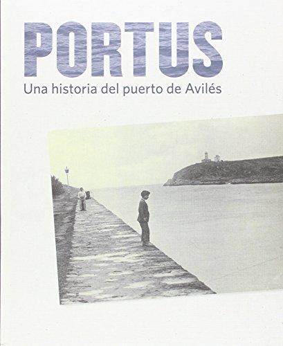 Portus: Una historia del puerto de Avilés