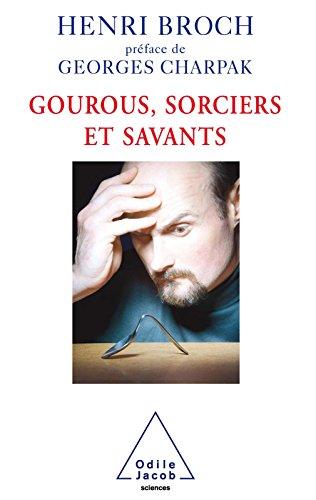 Gourous, Sorciers et Savants (SCIENCES) par Henri Broch