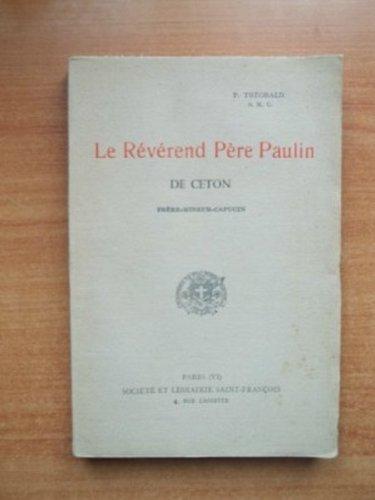 Le Rvrend Pre Paulin de Ceton. Frre - Mineur - Capucin. Socit et Librairie Saint-Franois. Vers 1934. Broch. 150 pages. (Anjou, Catholicisme, Maine-et-Loire, Franciscains)