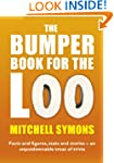 The Bumper Book For The Loo: Facts an...