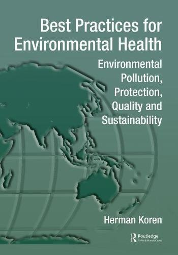 Best Practices for Environmental Health: Environmental Pollution, Protection, Quality and Sustainability (Best Practices for Public Health)