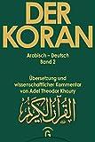 Der Koran / Arabisch-Deutsch. Übersetzung und wissenschaftlicher Kommentar: Der Koran, 10 Bde., Bd.2, Sure 2,75-2,212: Übersetzung und ... und wiss. Kommentar von Adel Khoury, Band 2) -