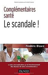 Complémentaires santé : le scandale ! 2e éd.