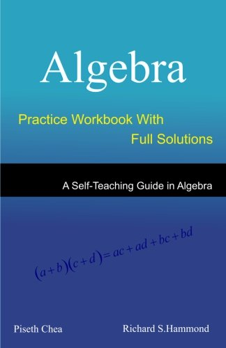Algebra: Practice Workbook with Full Solutions (Mathematical Olympiad Series)