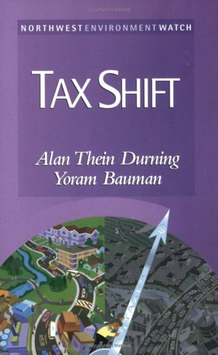 Tax Shift: How to Help the Economy, Improve the Environment, and Get the Tax Man Off Our Backs (New Report) by Alan Thein Durning (1998-04-02)