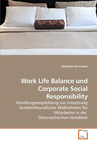 Work Life Balance und Corporate Social Responsibility: Handlungsempfehlung zur Umsetzung familienfreundlicher Maßnahmen für Mitarbeiter in der  Österreichischen Hotellerie