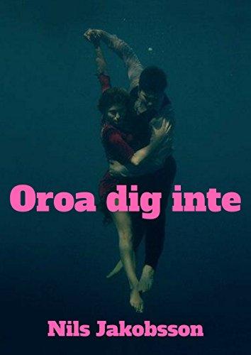 Oroa dig inte (Swedish Edition)