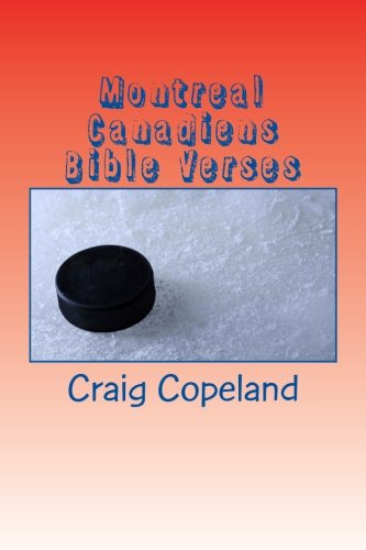 Montreal Canadiens Bible Verses: 101 Motivational Verses For The Believers (The Believer Series) por Craig Copeland
