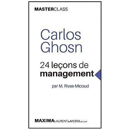 Carlos Ghosn: 24 leçons de management par M. Rivas-Micoud (Masterclass) (MASTER CLASS t. 1)