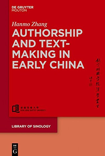 Authorship and Text-making in Early China (Library of Sinology, Band 2)