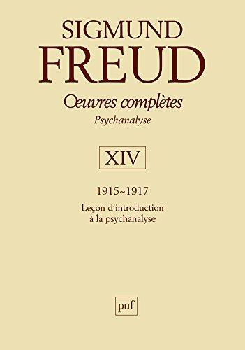 Oeuvres complètes Psychanalyse : Volume 14, 1915-1917, Leçons d'introduction à la psychanalyse par Sigmund Freud