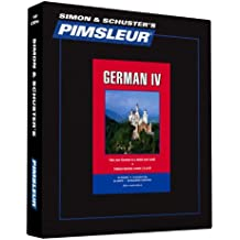 Pimsleur German Level 4 CD: Learn to Speak and Understand German with Pimsleur Language Programs (Comprehensive)