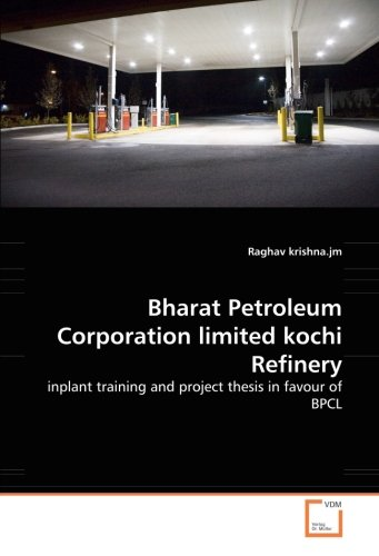bharat-petroleum-corporation-limited-kochi-refinery-inplant-training-and-project-thesis-in-favour-of
