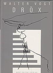 Dröx. Zeichnungen und ein Werkbericht von Walter Vogt. Mit einer Vernissage-Rede von Albert Hofmann und 21 Texten von Leo Navratil.