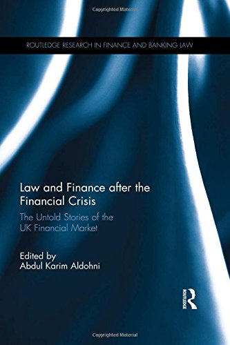 Law and Finance after the Financial Crisis: The Untold Stories of the UK Financial Market (Routledge Research in Finance and Banking Law)