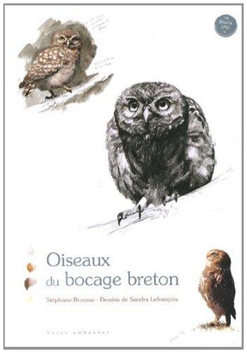 Oiseaux du bocage breton par Stéphane Brousse, Sandra Lefrançois